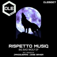 Rispetto Musiq - Big Bad Wolf (JmNogueras Remix)