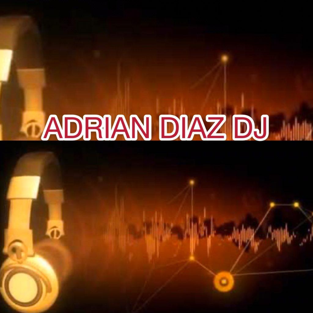 ADRIAN DIAZ DJ